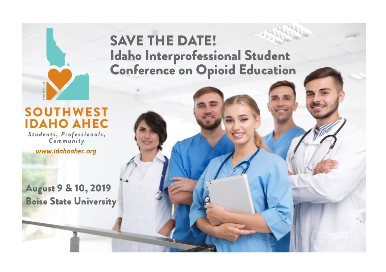 "Save the date photo announcemnet - reads ""Idaho professional Student Conference on Opioid Education"" and features a stock image of students in scrubs"