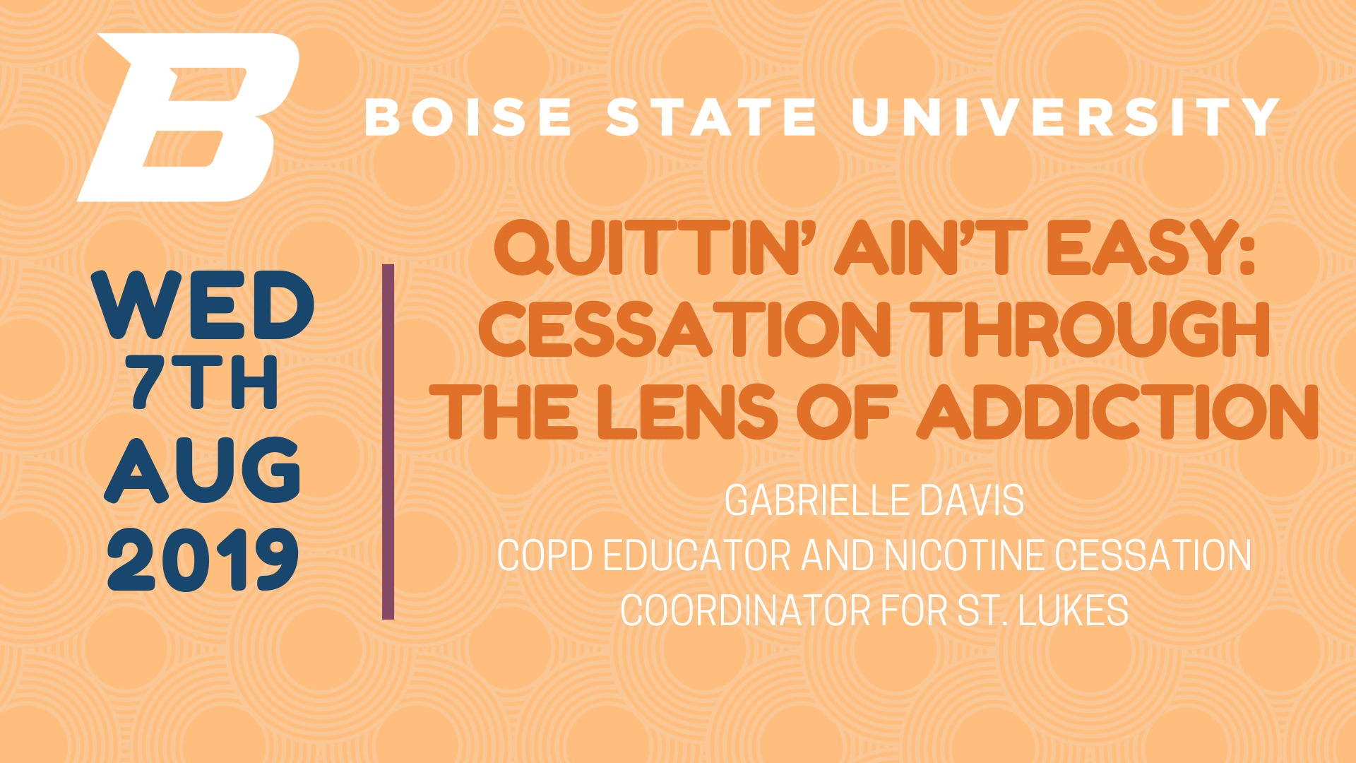 "Graphic that reads: ""Quittin' Ain't Easy"": Cessation Through the Lens of Addiction on Wed Aug 7th 2019, Gabrielle Davis COPD Educator and Nicotine Cessation Coordinator for St. Luke's"