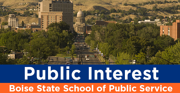 aerial view of downtown Boise with text: Public Interest Boise State School of Public Service