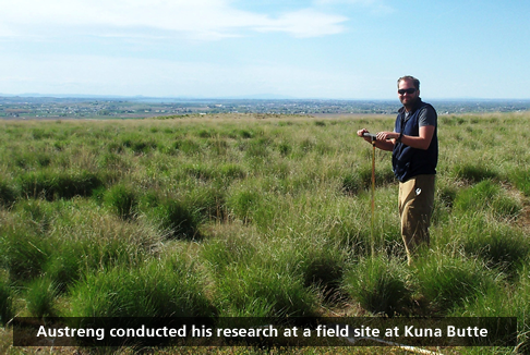 Austreng conducted his research at a field at Kuna Butte
