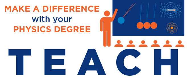 Make a difference with your physics degree: Teach!
