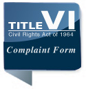 Click this button to get to the Title VI Complaint Form