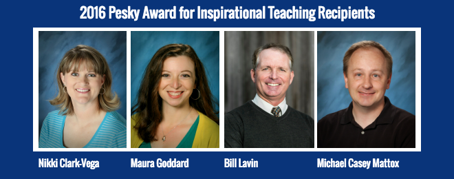 2016 Pesky Award for Inspirational Teaching Recipients