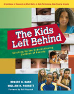 Cover of The Kids Left Behind: Catching Up the Underachieving Children of Poverty