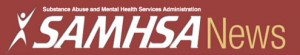 SAMHSA News - Substance Abuse and Mental Health Services Association